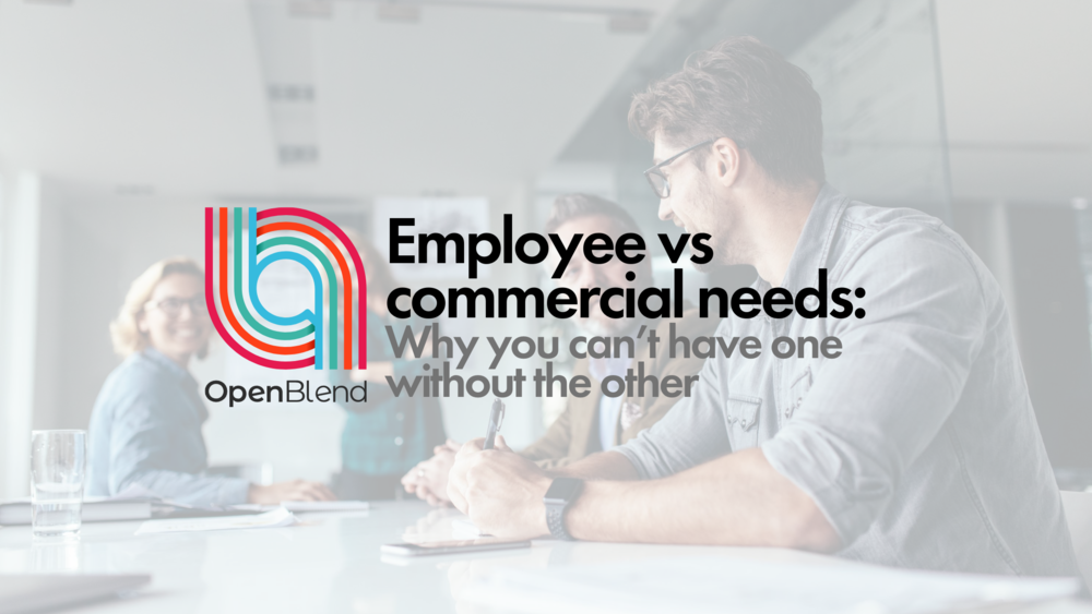 Employee vs commercial needs: Why you can't have one without the other