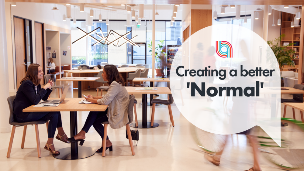 Creating a 'better' normal