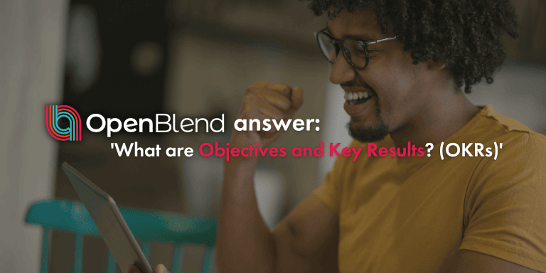 OpenBlend answer: what are objectives and key results? (OKRs)