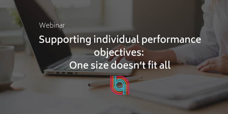 Supporting Individual Performance Objectives: One Size Doesn't Fit All