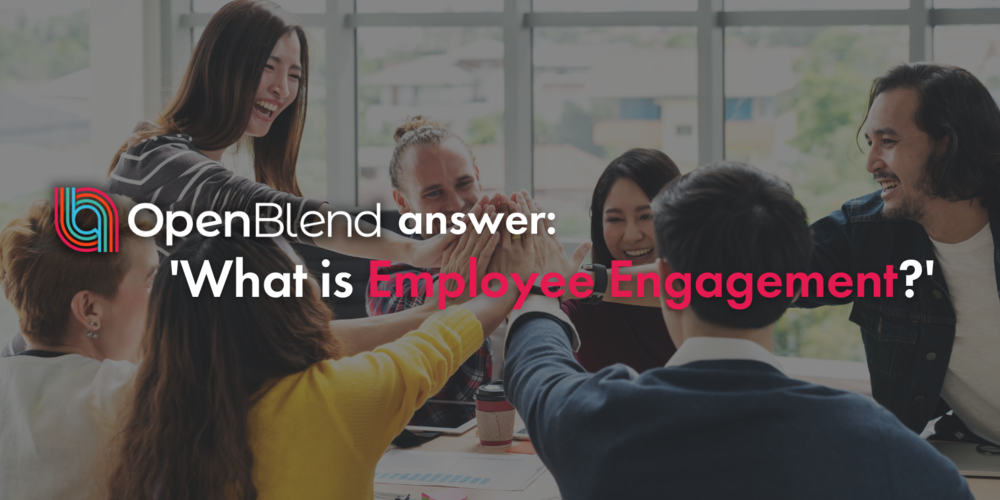 OpenBlend answer: what is employee engagement?