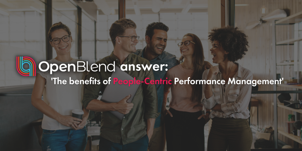 OpenBlend answer: what are the benefits of people-centric management?