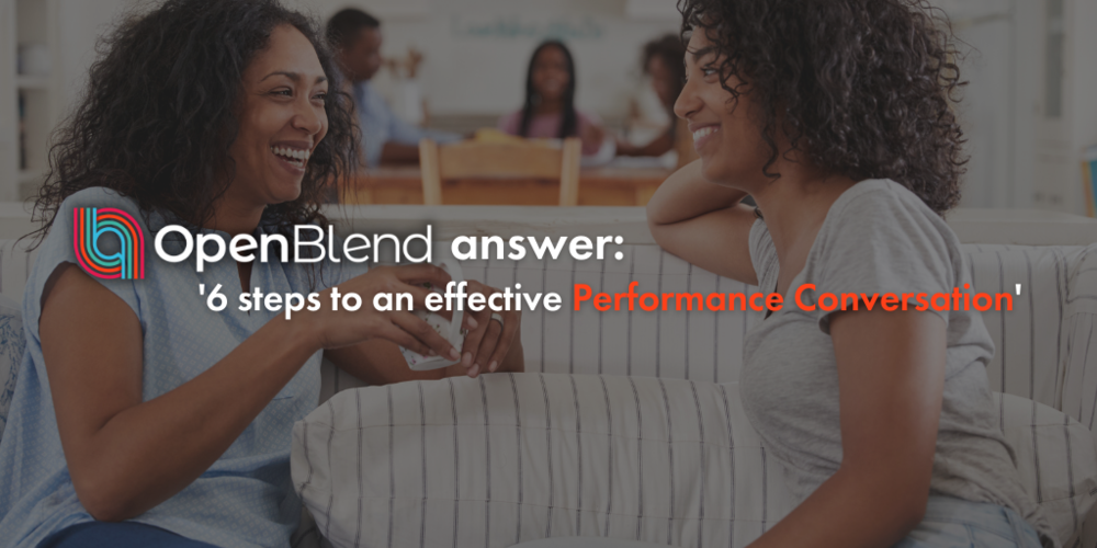 OpenBlend answer: 6 steps to an effective performance management conversation